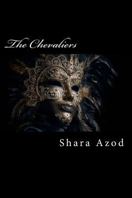 The Chevaliers  by  Shara Azod