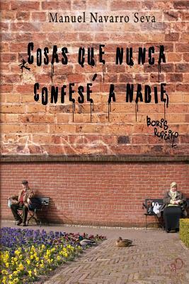Cosas Que Nunca Confese a Nadie Manuel Navarro Seva