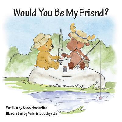 Would You Be My Friend? Russ Hovendick