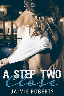 A Step Two Close  by  Jaimie Roberts