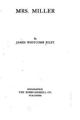 Mrs. Miller  by  James Whitcomb Riley