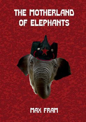 The Motherland of Elephants  by  Max Fram