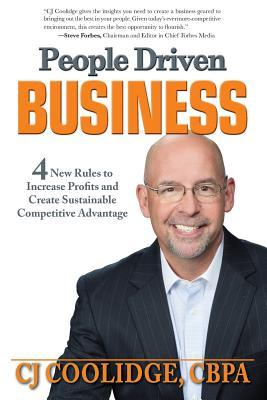 People Driven Business: 4 New Rules to Increase Profits and Create Sustainable Competitive Advantage  by  Cj Coolidge