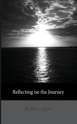 Reflecting on the Journey  by  Rebecca Liprie