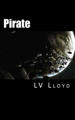 Pirate: Aurigan Space Saga  by  L V Lloyd