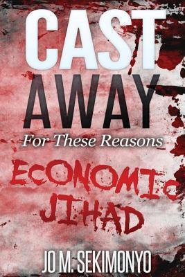 Cast Away: For These Reasons Jo M Sekimonyo