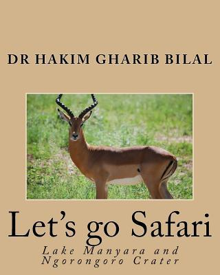 Lets Go Safari: Lake Manyara and Ngorongoro Crater  by  Dr Hakim Gharib Bilal
