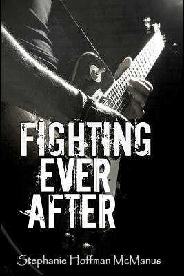 Fighting Ever After  by  Stephanie Hoffman McManus