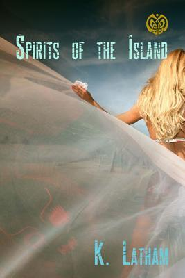 Spirits of the Island  by  K. Latham