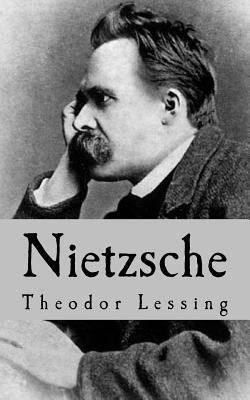 Nietzsche: Essay  by  Theodor Lessing