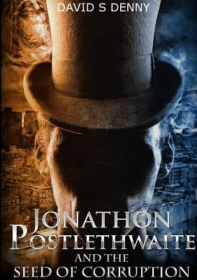 Jonathon Postlethwaite and the Seed of Corruption David S Denny
