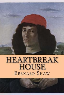Heartbreak House  by  Bernad Shaw