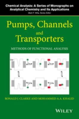 Pumps, Channels and Transporters: Methods of Functional Analysis Ronald J Clarke