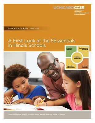 A First Look at the 5essentials in Illinois Schools  by  Joshua Klugman