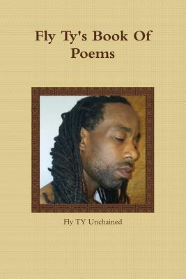 Fly Tys Book of Poems Fly Ty Unchained