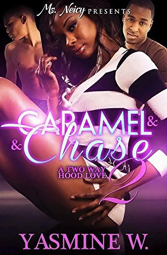 Caramel and Chase 2: A Two Way Hood Love  by  Yasmine W.