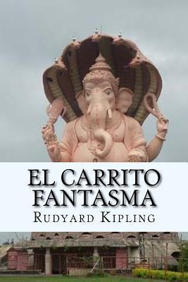 El Carrito Fantasma  by  Rudyard Kipling
