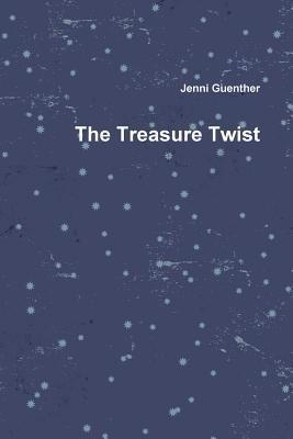 The Treasure Twist  by  Jenni Guenther