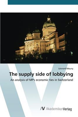 The Supply Side of Lobbying  by  Mouny Leonard