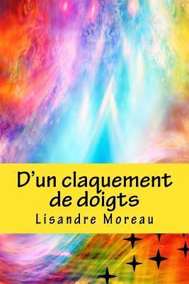 DUn Claquement de Doigts  by  Lisandre Moreau