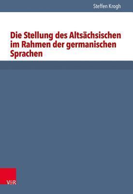 Die Stellung Des Altsachsischen Im Rahmen Der Germanischen Sprachen Steffen Krogh