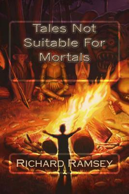 Tales Not Suitable for Mortals  by  Rev Richard Shrimpy Ramsey