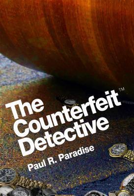 The Counterfeit Detective Paul Paradise