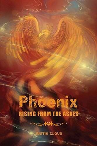 Phoenix RISING FROM THE ASHES  by  Justin Cloud
