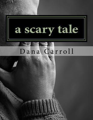 A Scary Tale  by  Dana M Carroll