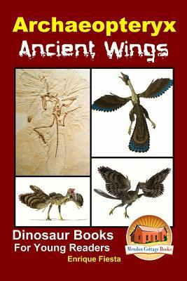 Archaeopteryx: Ancient Wings  by  Enrique Fiesta