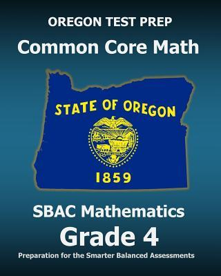 Oregon Test Prep Common Core Math Sbac Mathematics Grade 4: Preparation for the Smarter Balanced Assessments Test Master Press Oregon