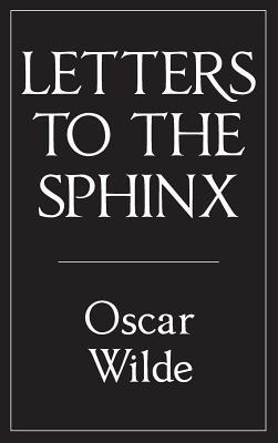 Letters to the Sphinx Oscar Wilde
