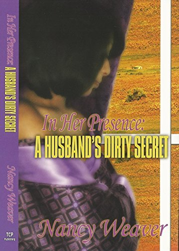 In Her Presence: A Husbands Dirty Secret Irma Tyrus