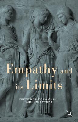 Empathy and its Limits Aleida Assmann
