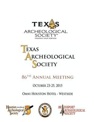 Texas Archeological Society 86th Annual Meeting: 86th Annual Meeting Program  by  Local Arrangements Committee