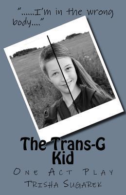 The Trans-G Kid Trisha Sugarek