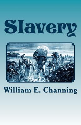 Slavery  by  William E Channing