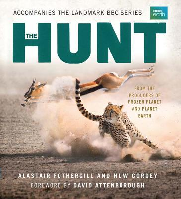 The Hunt: The Outcome Is Never Certain  by  Alastair Fothergill