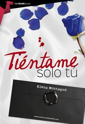 Tientame Solo Tu  by  Elena Montagud