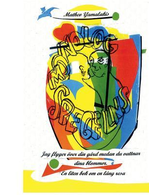 Spegelns monolog: En liten bok om en lång resa  by  Matheo Yamalakis