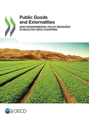 Public Goods and Externalities: Agri-Environmental Policy Measures in Selected OECD Countries  by  Oecd