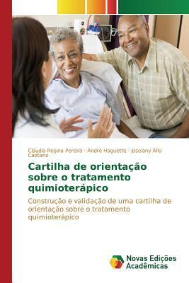 Cartilha de Orientacao Sobre O Tratamento Quimioterapico Pereira Claudia Regina