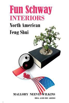 Fun Schway Interiors North American Feng Shui Mallory Neeve Wilkins