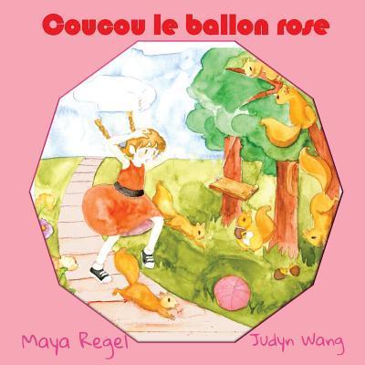 Coucou Le Ballon Rose Maya Regel