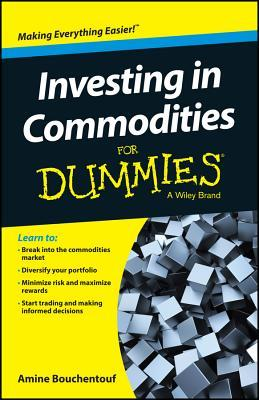 Investing in Commodities for Dummies  by  Consumer Dummies