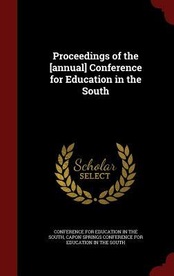 Proceedings of the [Annual] Conference for Education in the South  by  Conference for Education in the South