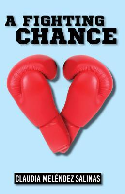 A Fighting Chance Claudia Melendez Salinas