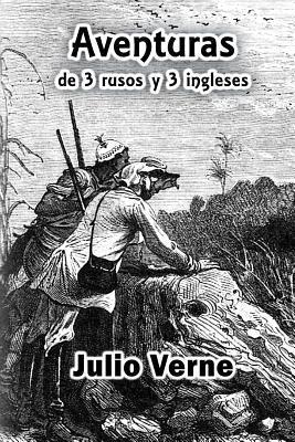 Aventuras de 3 Rusos y 3 Ingleses Jules Verne