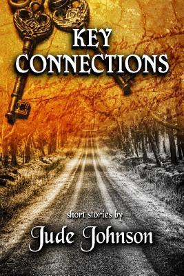 Key Connections: Short Stories Jude Johnson