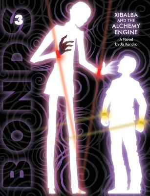 Bonds 3 Xibalba and the Alchemy Engine  by  Joe Kendra